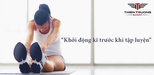 khởi động kĩ trước khi tập luyện